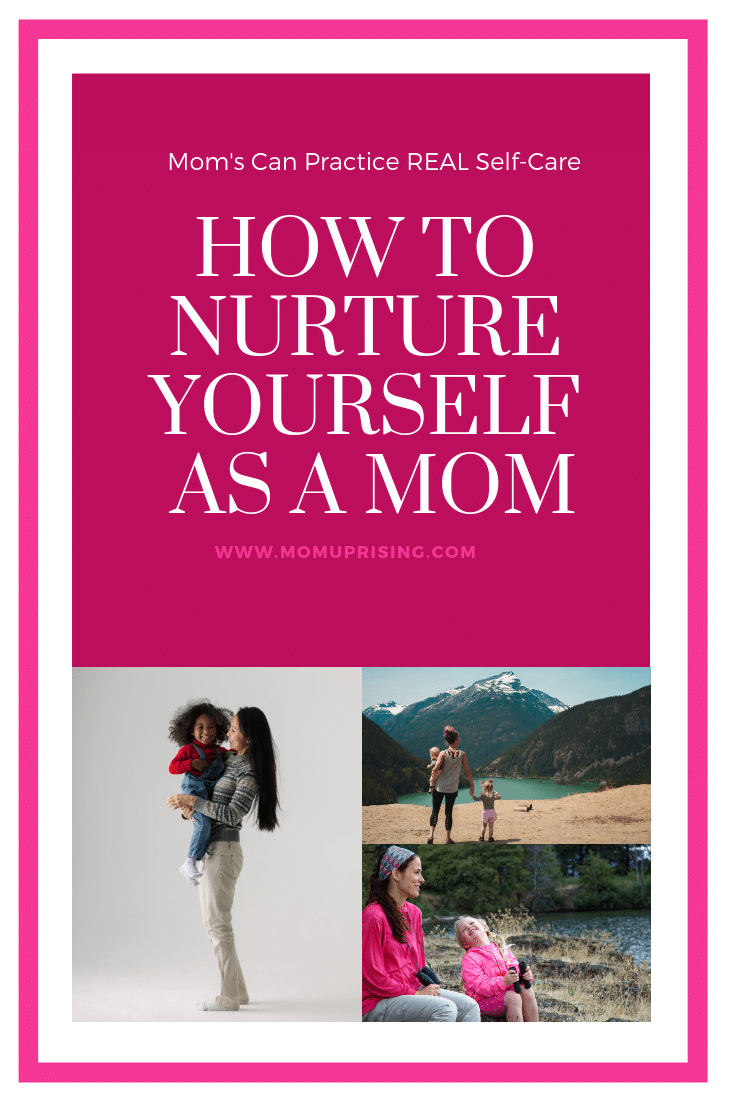 Self-care for moms is more than just the pampering. It goes deeper. Beyond the bubble baths and mani/pedis. This is the REAL way to take care of yourself mama. How to truly nurture yourself the way that you need as self-care for moms.