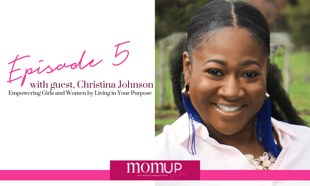 MomUp Show Episode 5 with Christina Johnson