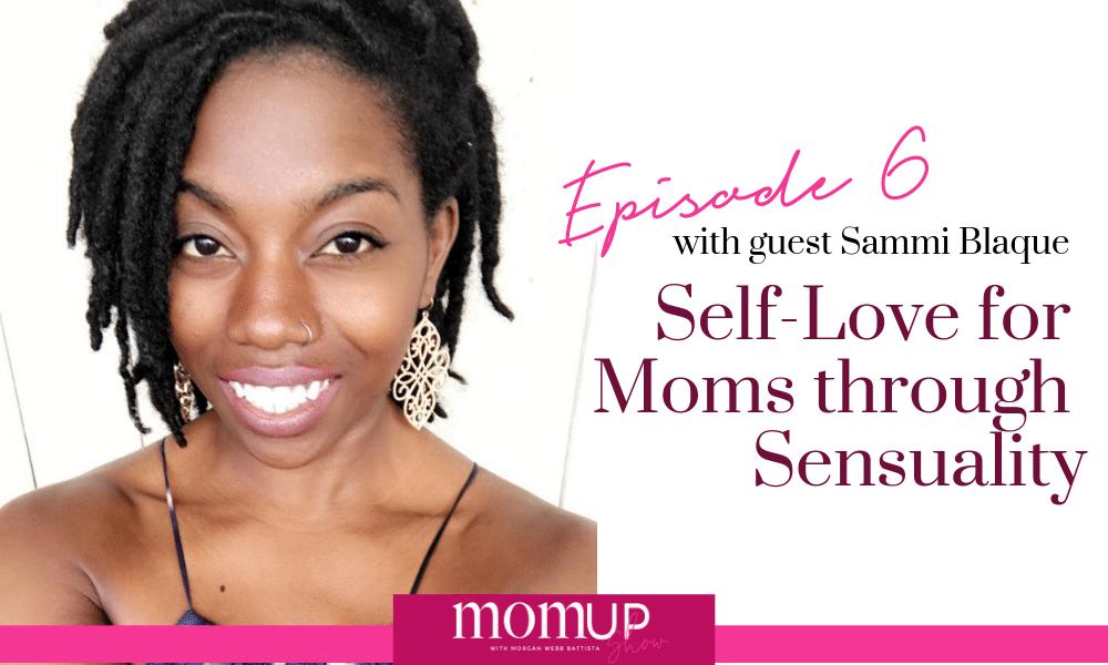 MomUp Episode 6 with Sammi Blaque