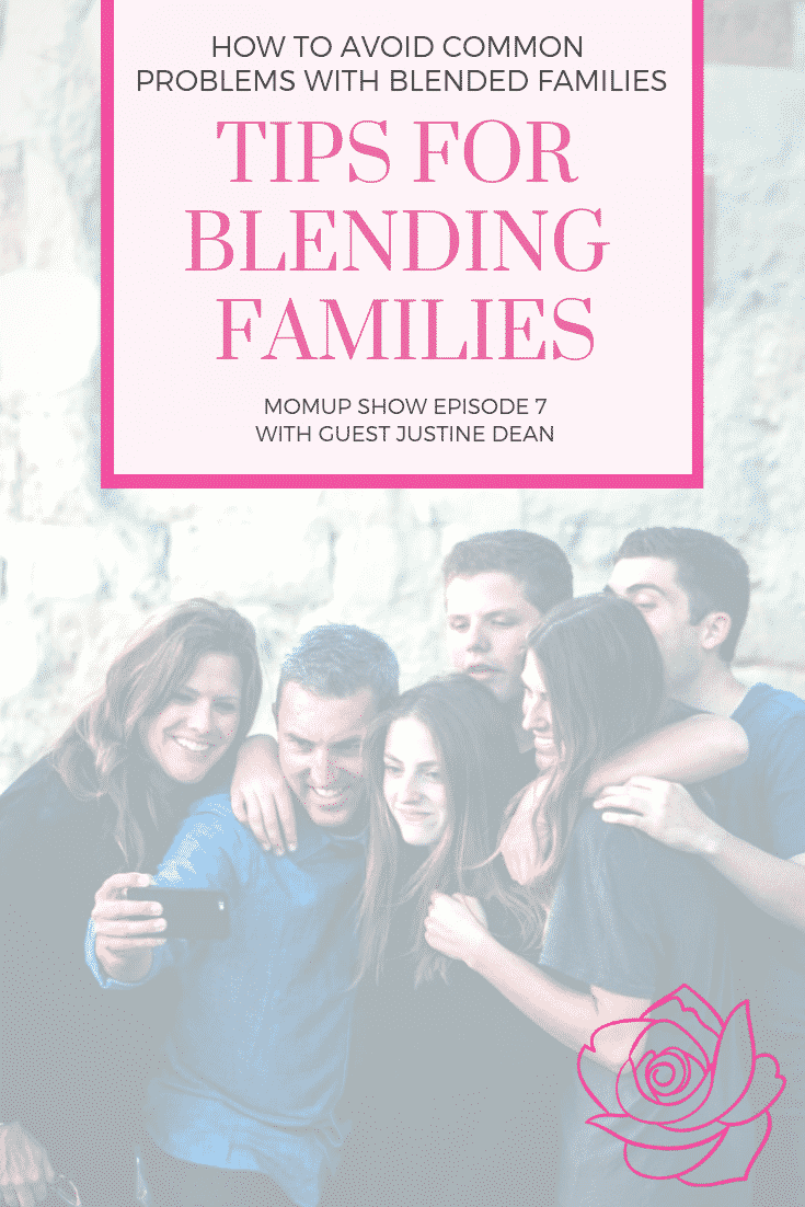 Tips for Blending Families: How to Avoid Common Problems with Blended Families (MomUp Show Episode 7 with Justine Dean)