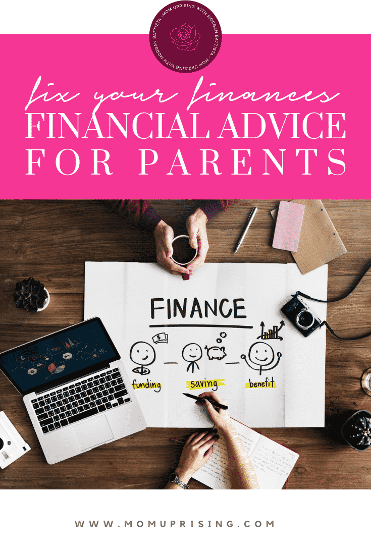 Let\'s get those finances in order, mama. Fix your finances with this expert financial advice for parents.