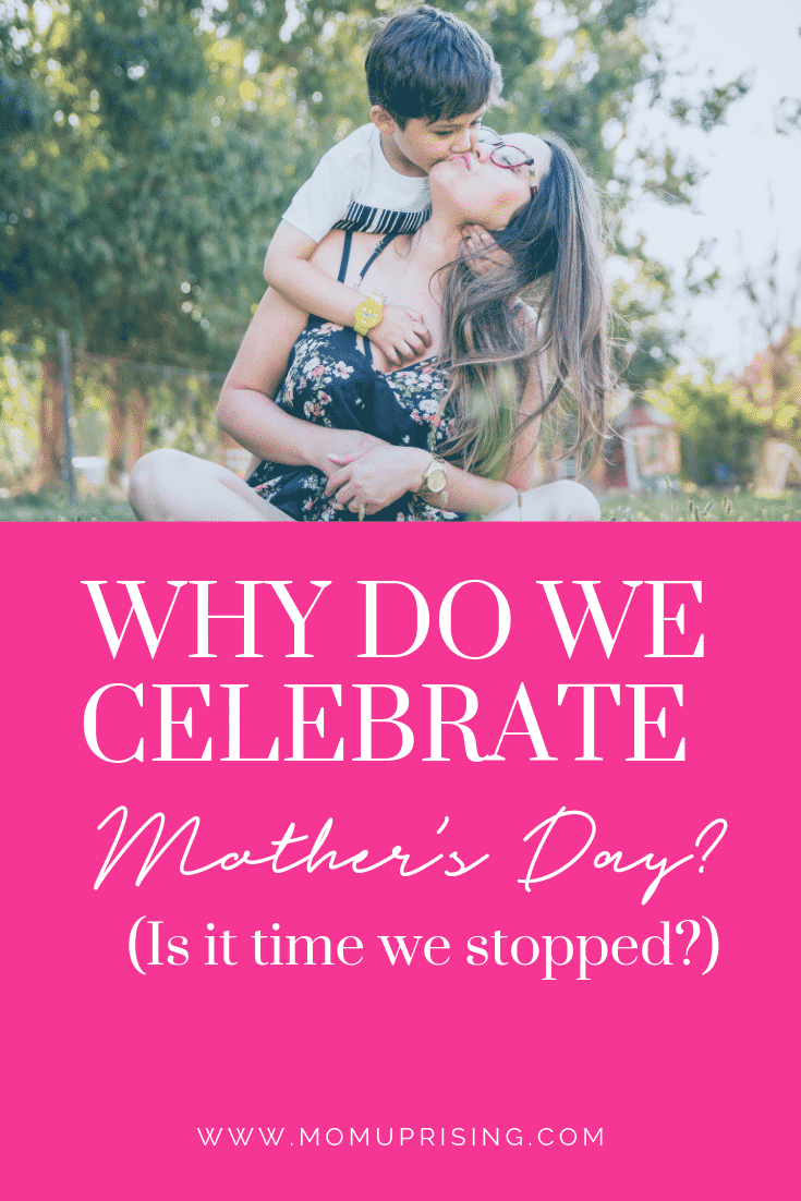 Why do we celebrate Mother\'s Day? What started this holiday, and is it something we want to continue? Is there a better way to celebrate motherhood? Let\'s Discuss.