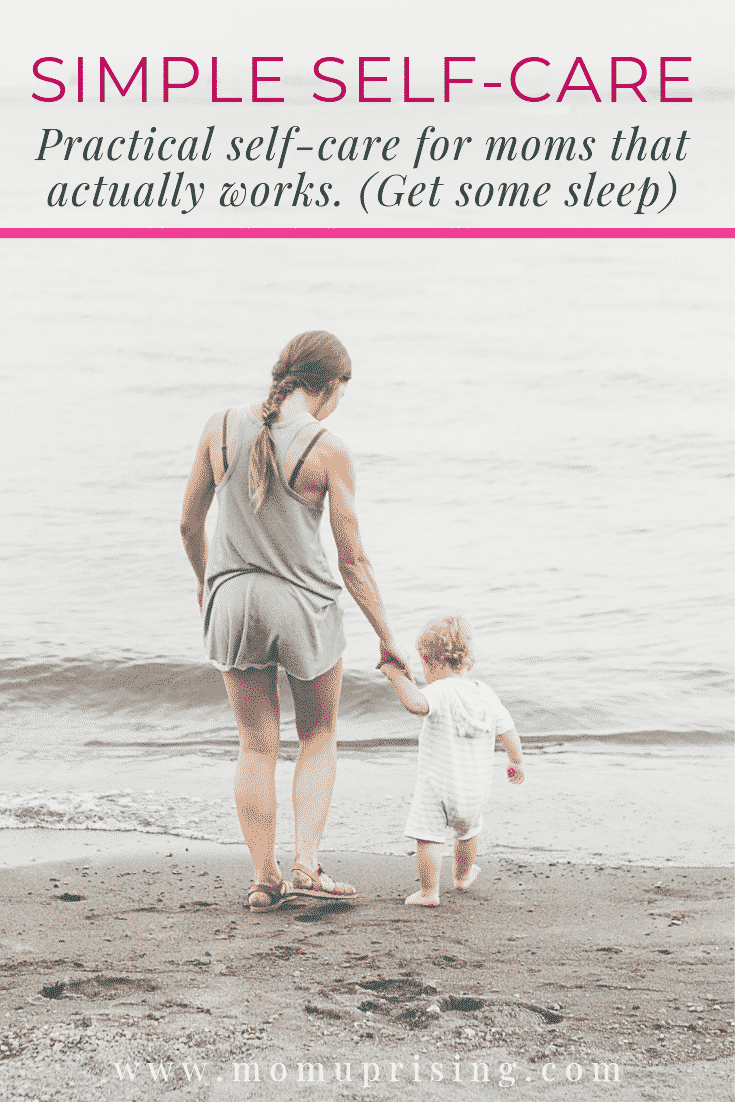 The best way to practice self-care is to be super practical and focus on simple self-care methods that work! No elaborate plans or babysitters, just focusing on refilling your cup and making sure you\'re in the best condition possible to be the best mom. Simple self-care for moms is all about focusing on necessity.