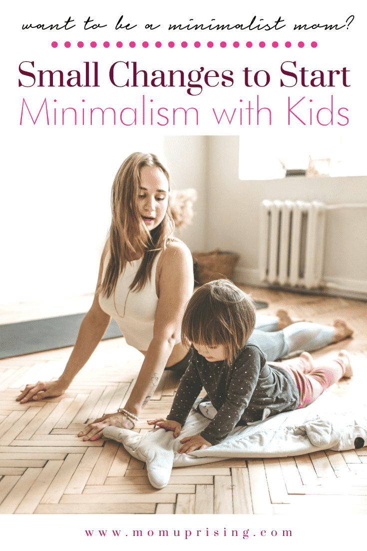 Ready to start minimalism with kids? If you\'re trying to be a minimalist mom, but don\'t know where to start, this is for you. These are simple ways to reduce the amount of stuff coming into your home and focus on beginning a minimalist journey with your family. #minimalism #minimalistmom #momlife #toddlermom #motherhood #sustainability #declutter