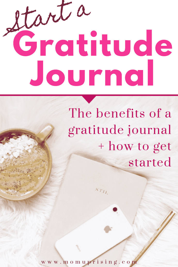 Ready to start a gratitude journal? These are the best tips for getting started with a gratitude journal. Learn the benefits of gratitude, and ideas for a gratitude practice. Let\'s talk about why it\'s so important for moms to cultivate an attitude of gratitude in order to be happier, healthier, and better moms. A gratitude journal is a great way to start the journey of mindfulness and becoming a grateful mom. #momlife #motherhood #gratitude #grateful #gratitudejournal #personaldevelopment