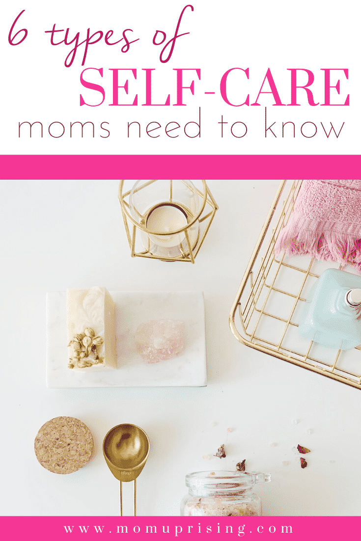 Self-care routine feeling a bit stale? Not feeling the same oomph you used to from your self-care practice?  Maybe it\'s because you\'re practicing the wrong *types* of self-care. Yep! There are six types of self-care, and knowing the differences is essential to crafting a practice of self-care that works for you. Let\'s dive in! #selfcare #selfcareformoms #selfcaretips #selfcareideas #typesofselfcare