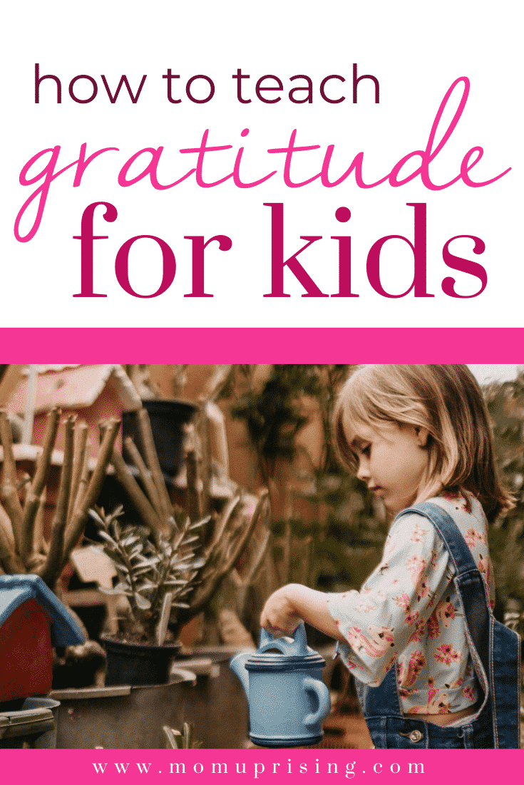 Need tips for teaching gratitude for kids? Little kids can be so full of complaints and whining. It\'s hard to keep it cool sometimes when they complain for 5000th time. But it IS possible to switch the whines to gratitude if you master some key parenting ideas. Let\'s dive into how to help your child get over whining and start cultivating a sense of gratitude. #momlife #gratitude #parenting #gratitudeforkids #mommingishard