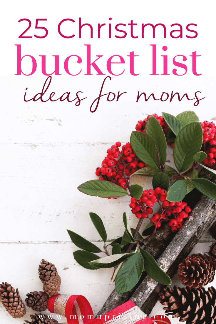 Need ideas for your Christmas Bucket List? These are the 25 best Christmas bucket list ideas for moms and for kids. Savor the seasons by doing all the fun activities on this list so you don\'t miss a thing this holiday season. #christmas #christmaswithkids #christmasbucketlist #christmasbucketlistideas #christmasbucketlistformoms #christmasbucketlistwithkids #momlife #holidays