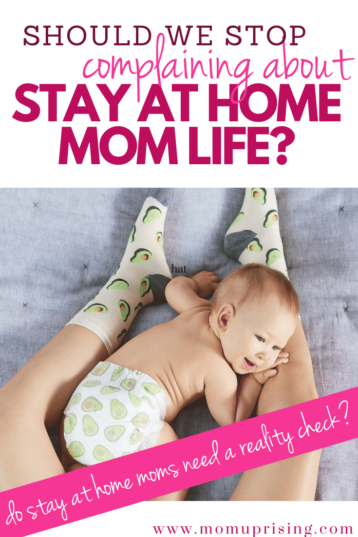 Should Moms Stop Complaining About SAHM Life?