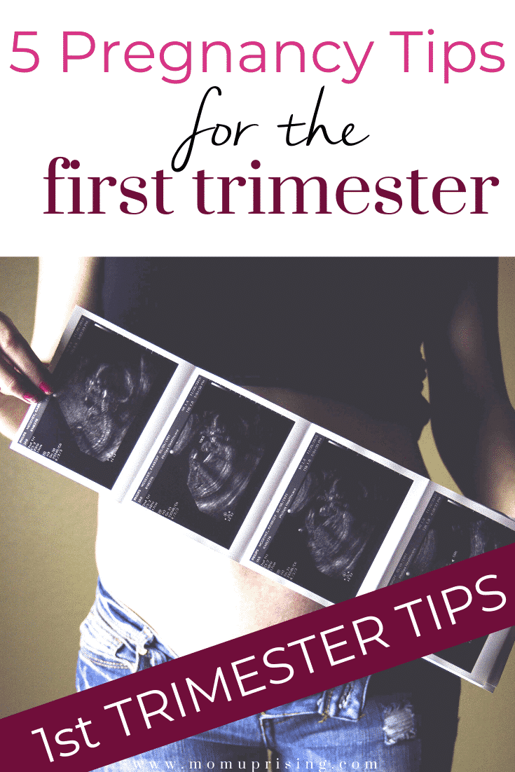 Just find out you\'re pregnant and need advice? These pregnancy tips for the first trimester are what all new mamas need to know when expecting a baby. Beyond nausea, what should you start thinking about in those early days of pregnancy? Click to learn 5 tips from a mama who\'s been there. #pregnancy #pregnancytips #pregnantmom #momlife #motherhood #firsttrimester #firsttrimestersurvival
