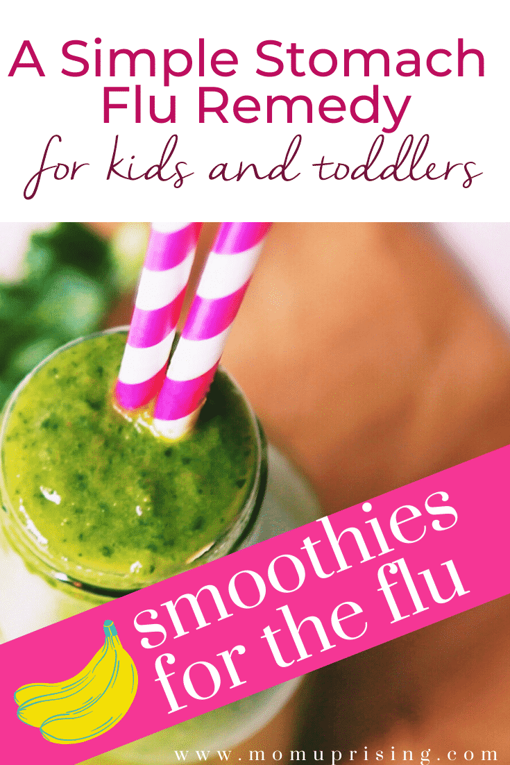 Need a simple stomach flu remedy for your kids or toddlers? This is my go-to way to help my kids feel better when they have a stomach bug or flu. Try out this smoothie for flu to help your little ones when they are feeling sick with the stomach flu. #momlife #motherhood #flurememedy #homeremedies